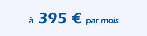 Preisangabe - à 395€ par mois